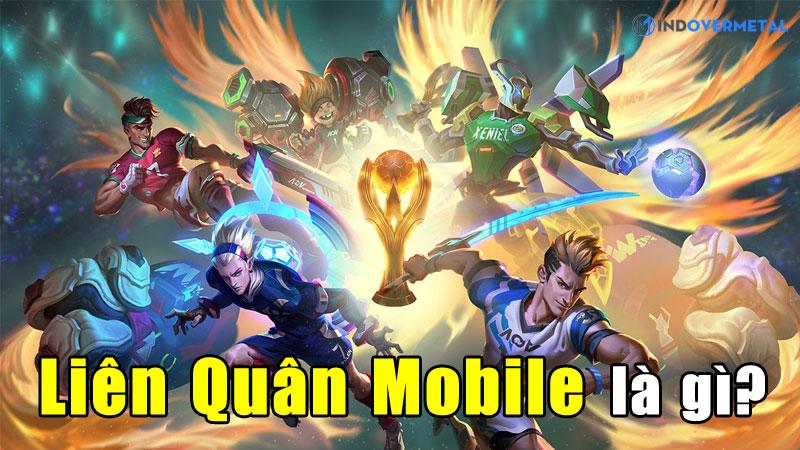 lien-quan-mobile-la-gi-li-do-gi-ma-game-duoc-yeu-thich-mindovermetal