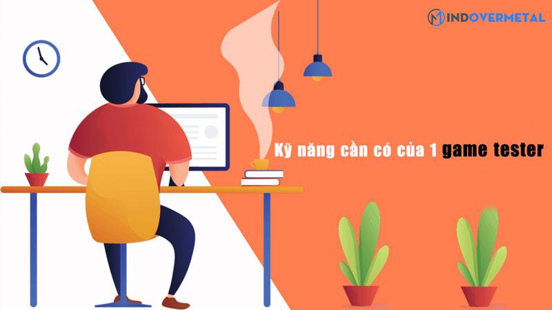 ky-nang-can-co-cua-1-game-tester-mindovermetal
