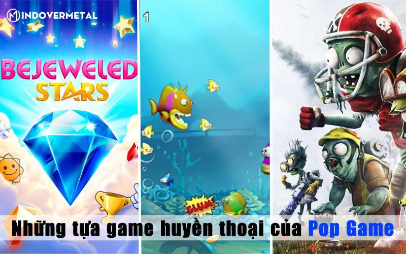 nhung-tua-game-huyen-thoai-cua-pop-game-mindovermetal
