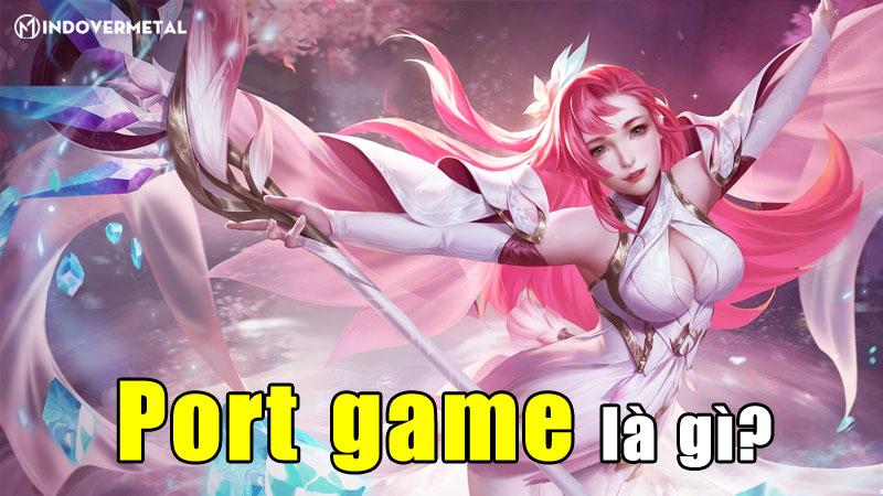 port-game-la-gi-hieu-nhanh-port-game-chi-trong-3-phut-mindovermetal