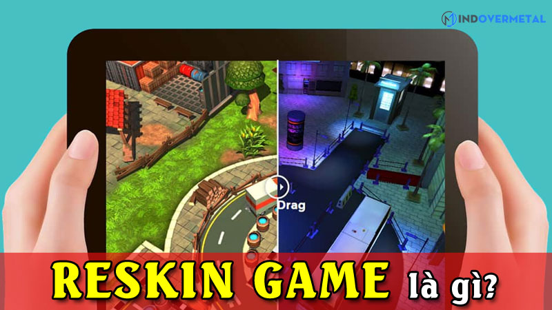 reskin-game-la-gi-reskin-game-dem-lai-nhung-loi-ich-gi-mindovermetal