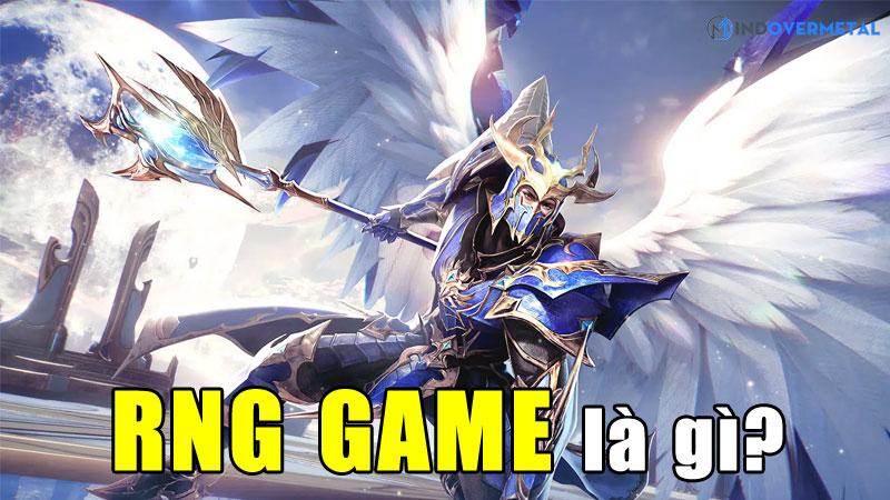 rng-game-la-gi-chi-so-quyet-dinh-nhan-pham-cua-ban-mindovermetal