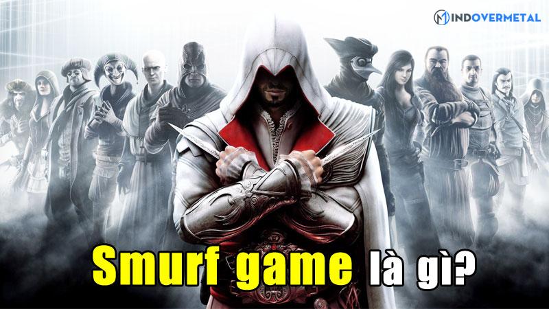 smurf-game-la-gi-ly-do-gi-game-thu-co-hanh-dong-nay-mindovermetal