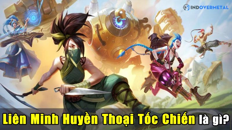 tim-hieu-nhanh-lien-minh-huyen-thoai-toc-chien-la-gi-mindovermetal