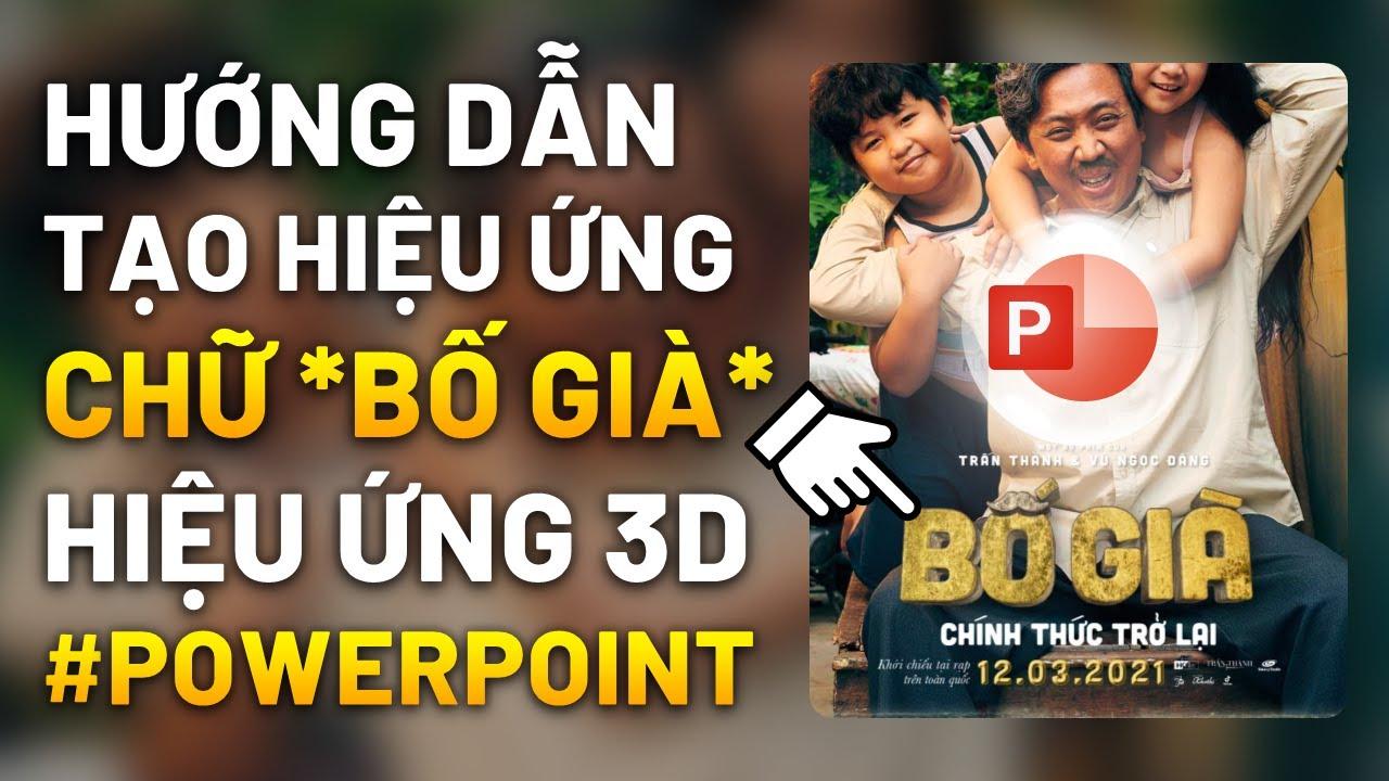 Powerpoint / Hướng dẫn thiết kế Poster Bố Già của Trấn Thành - 3D Text Powerpoint Tutorial