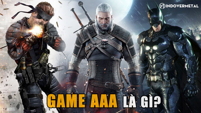 game-aaa-la-gi-top-5-game-aaa-bom-tan-ma-ban-nen-thu-mindovermetal