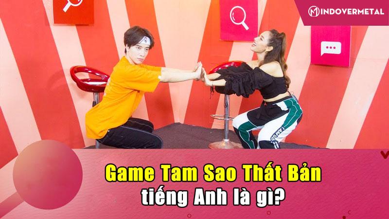 di-tim-hieu-game-tam-sao-that-ban-tieng-anh-la-gi-mindovermetal