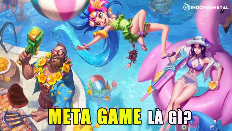 meta-game-la-gi-nhung-dieu-ma-game-thu-can-nam-ro-mindovermetal
