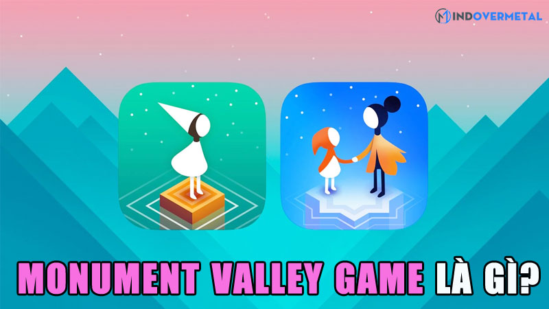 monument-valley-game-la-gi-game-tri-tue-day-me-hoac-mindovermetal