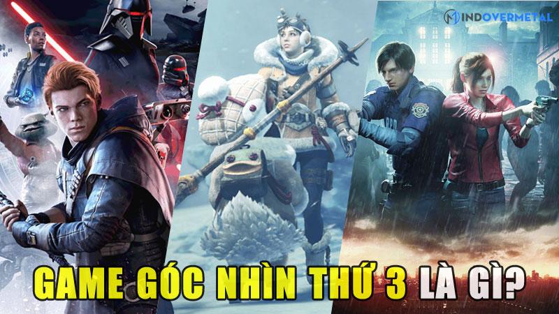 game-goc-nhin-thu-3-la-gi-tim-hieu-nhanh-chi-trong-5-phut-mindovermetal