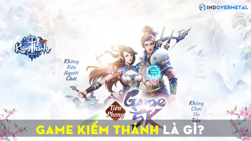 game-kiem-thanh-la-gi-webgame-sieu-hot-sieu-dinh