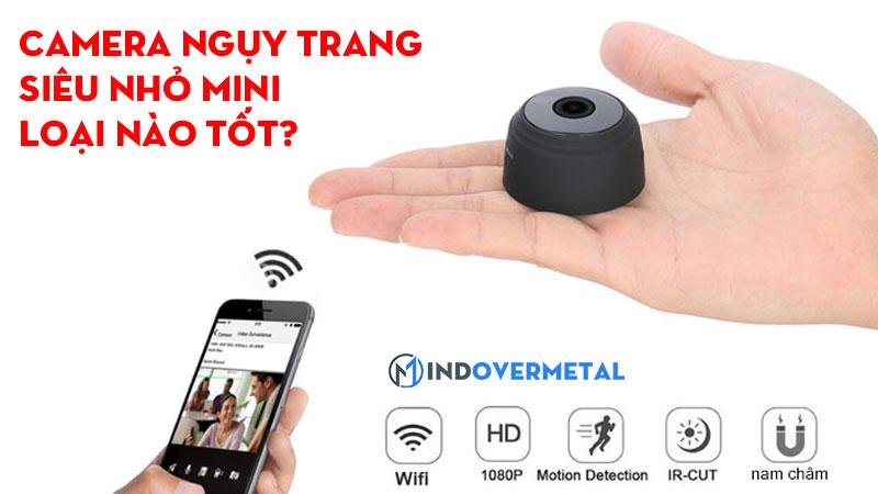 camera-nguy-trang-sieu-nho-mini-loai-nao-tot-mindovermetal