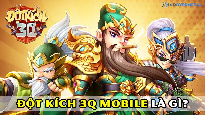 dot-kich-3q-mobile-la-gi-game-the-tuong-day-kich-tinh