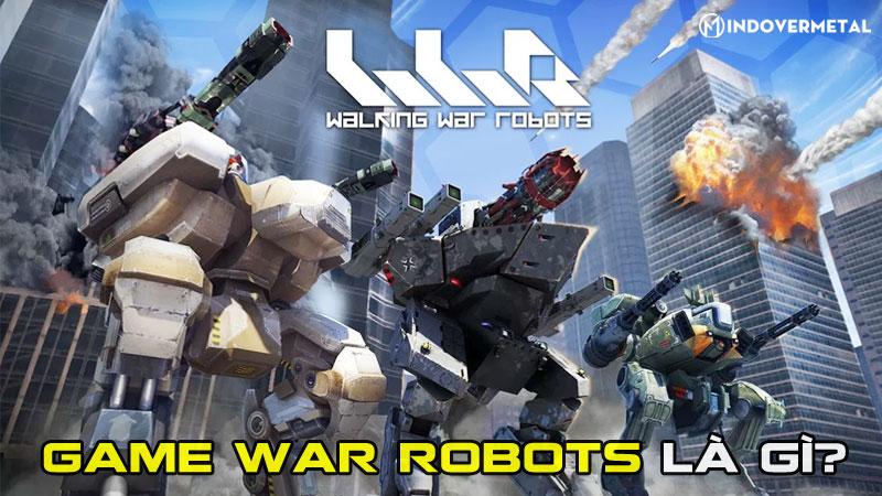 game-war-robots-la-gi-game-chien-thuat-day-hap-dan