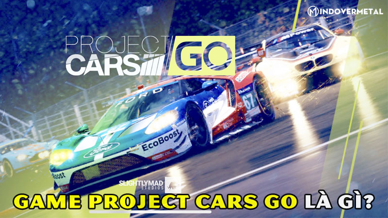 project-cars-go-la-gi-game-dua-xe-cuc-dinh-dung-bo-lo