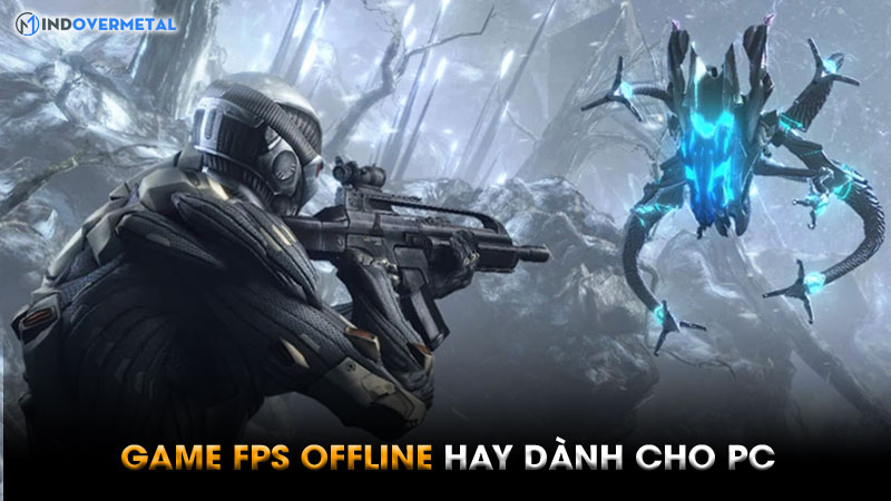 16-game-fps-offline-hay-cho-pc-ban-khong-nen-bo-qua-1
