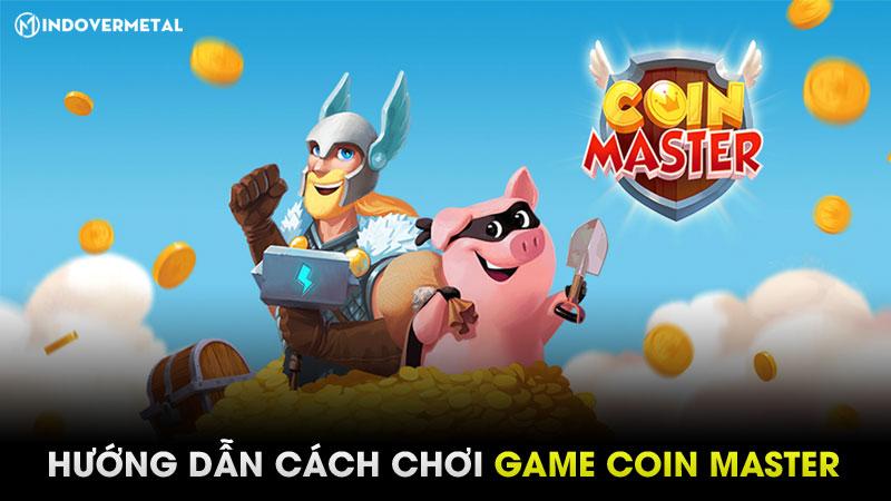 cach-choi-game-coin-master-cho-nguoi-moi-bat-dau-choi-2