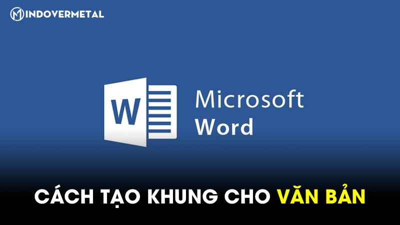 cach-tao-khung-cho-van-ban-trong-microsoft-word-1