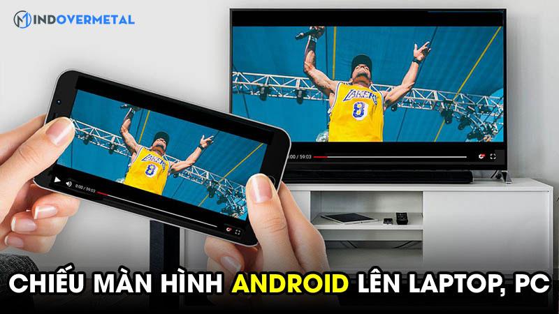 chieu-man-hinh-android-len-laptop-bang-6-cach-don-gian-6