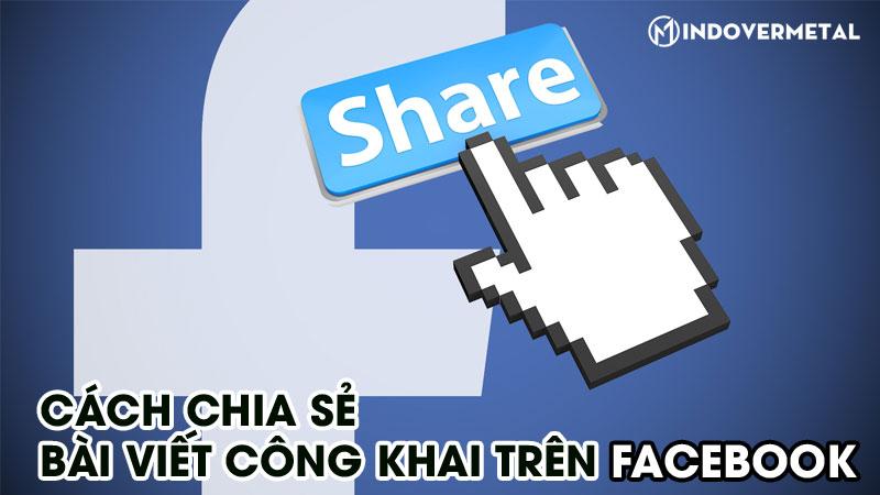 huong-dan-cach-chia-se-bai-viet-cong-khai-tren-facebook-3