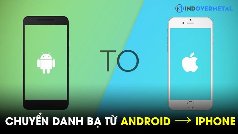 huong-dan-cach-chuyen-danh-ba-tu-android-sang-iphone-3