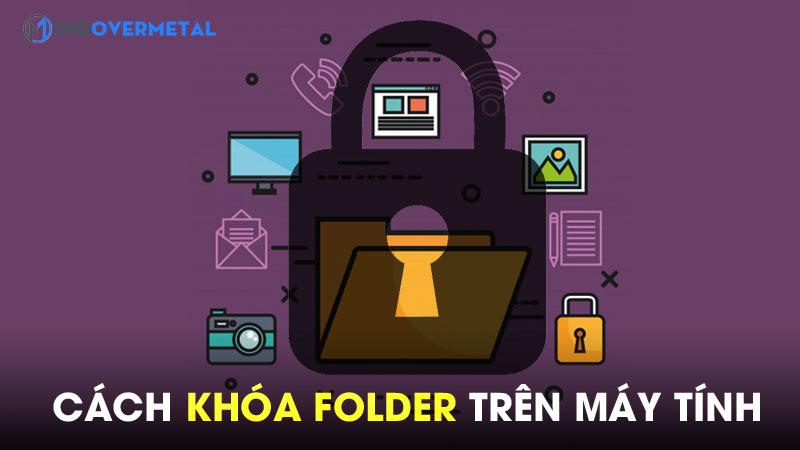 huong-dan-cach-khoa-folder-tren-may-tinh-don-gian-8