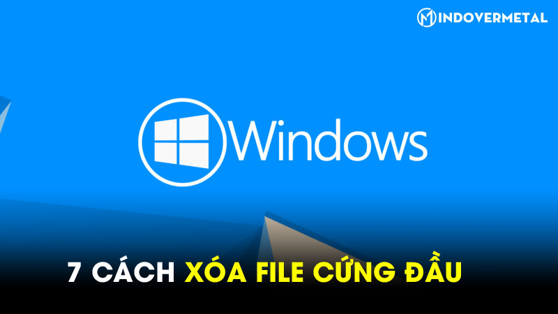 tiet-lo-7-cach-xoa-1-file-cung-dau-trong-windows-10-7-8-1-8