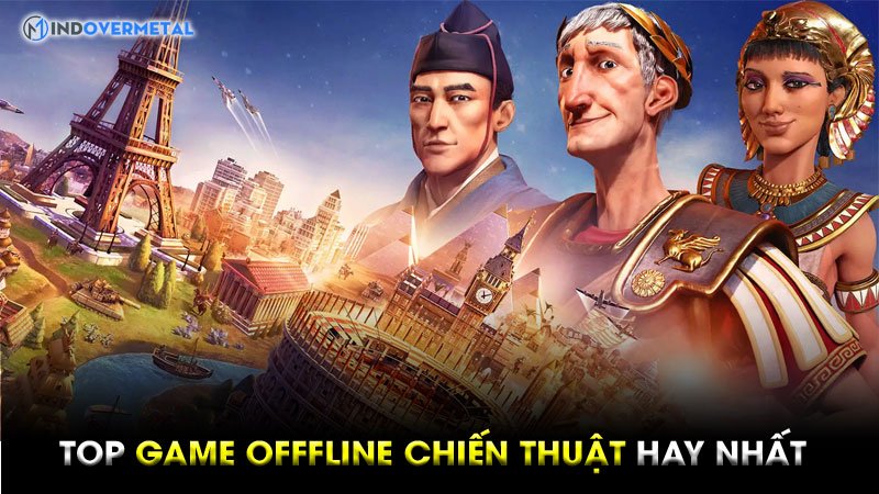 tiet-lo-cho-ban-17-tua-game-offline-chien-thuat-hay-nhat-3