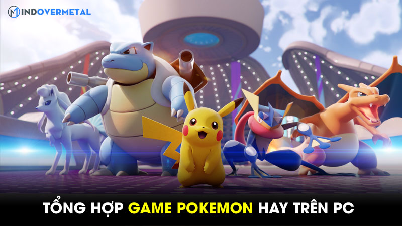 tong-hop-game-pokemon-tren-pc-hap-dan-nhat-hien-nay-6