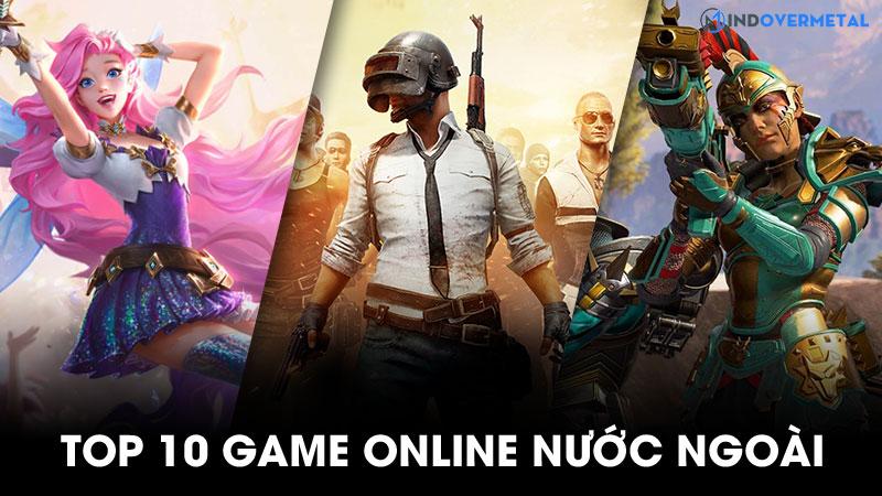top-10-game-online-nuoc-ngoai-co-nhieu-nguoi-choi-nhat-4