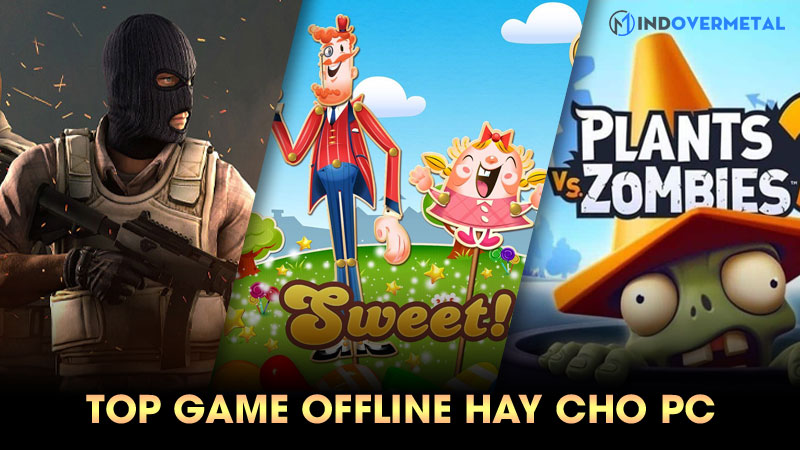 top-game-offline-hay-cho-pc-laptop-ban-nen-tai-ve-1